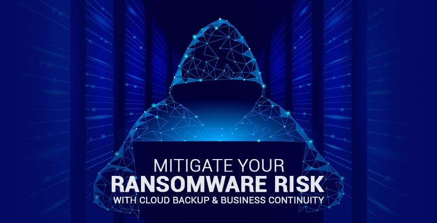 migitate-your-ransomware-risk-with-cloud-backup-and-business-continuity