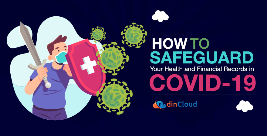 How to Safeguard Your Health and Financial Records in Covid-19