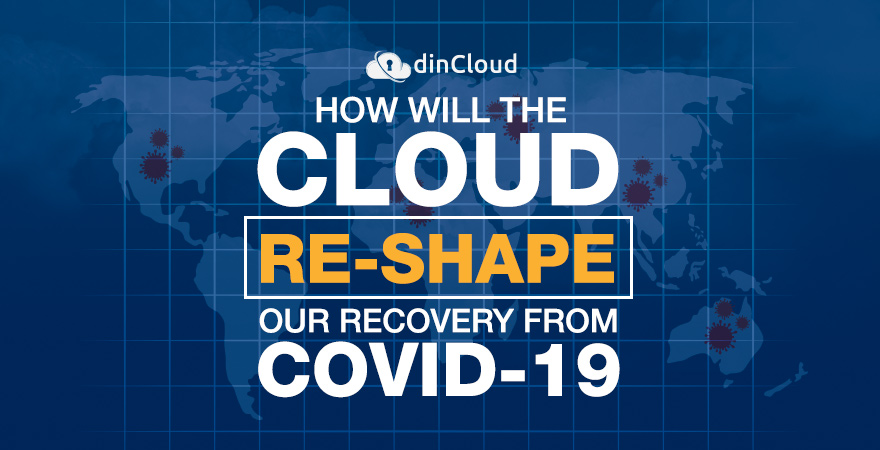 How will the Cloud Re-Shape Our Recovery from Covid-19