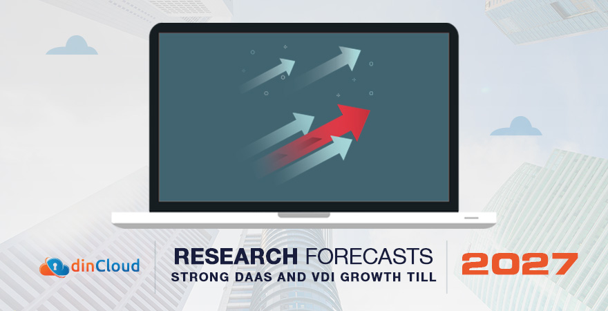 Research Forecasts Strong DaaS and VDI Growth till 2027