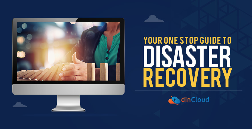 Your One Stop Guide to Disaster Recovery (DR)