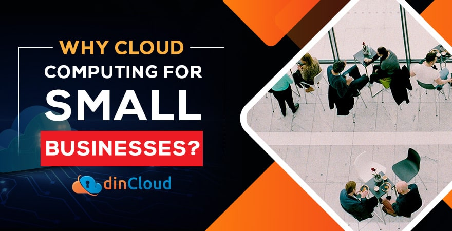 Why Cloud Computing For Small Businesses