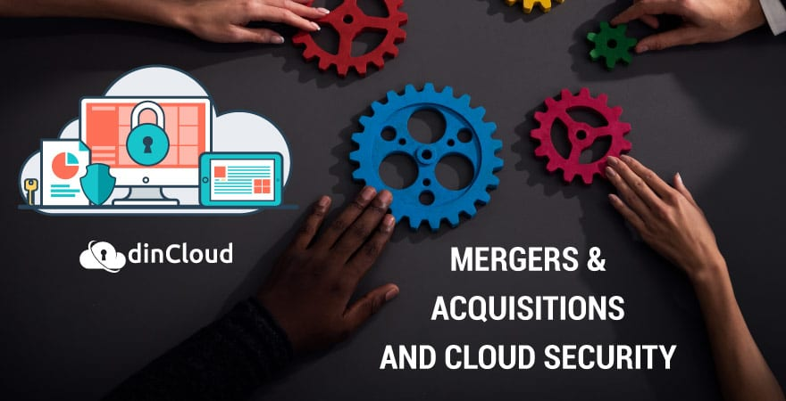Mergers & Acquisitions and Cloud Security