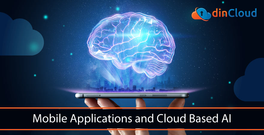 Mobile Applications and Cloud Based AI