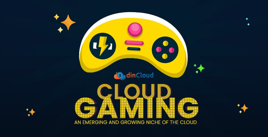 Cloud Gaming – An Emerging and Growing Niche of the Cloud
