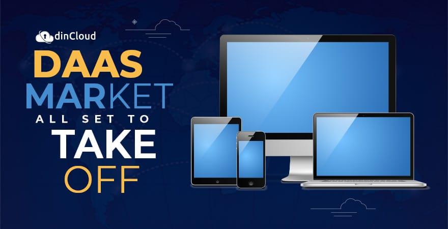 Desktop as a Service (DaaS) Market all Set to Take Off