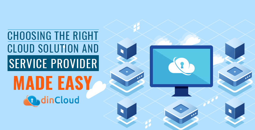 Choosing the Right Cloud Solution and Service Provider Made Easy