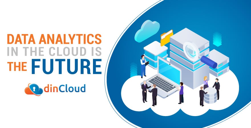Data Analytics in the Cloud is the Future