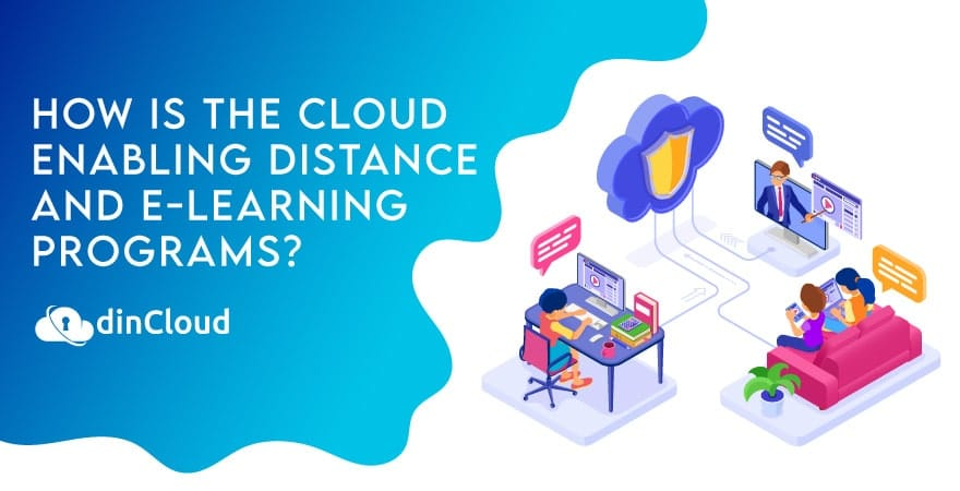 How is the Cloud Enabling Distance and E-Learning Programs?