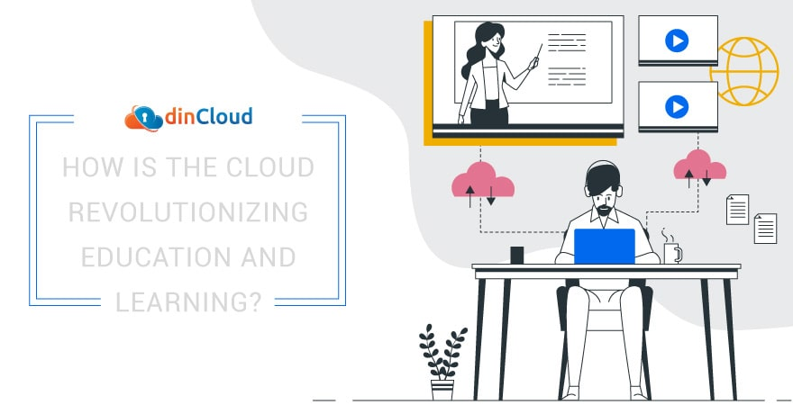 How is the Cloud Revolutionizing Education and Learning?