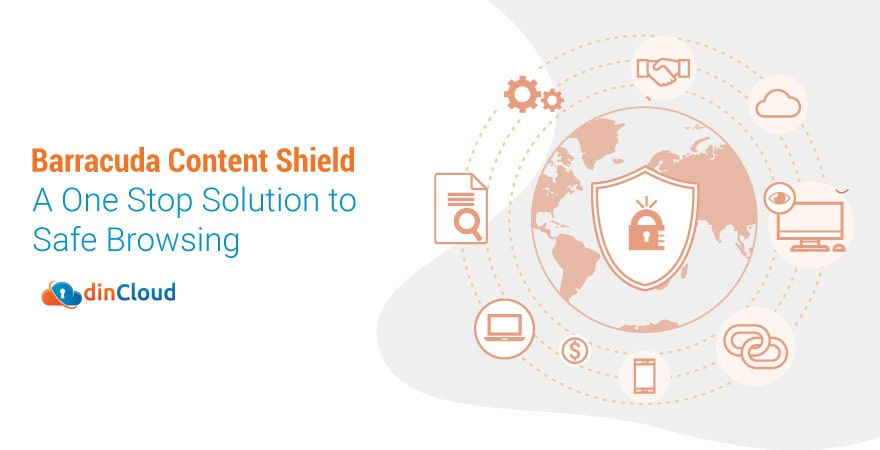 Barracuda Content Shield – A One Stop Solution to Safe Browsing