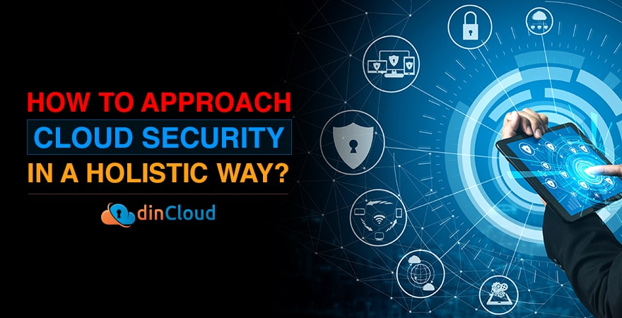 How to Approach Cloud Security in a Holistic Way?