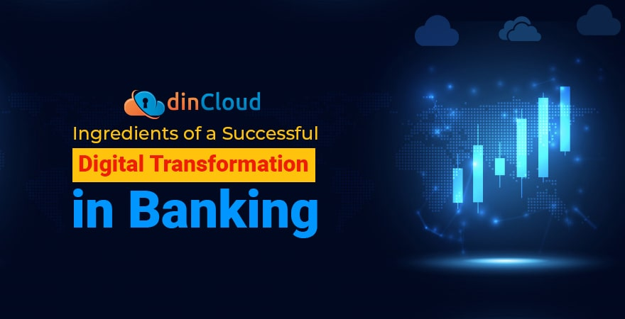 Ingredients of a Successful Digital Transformation in Banking
