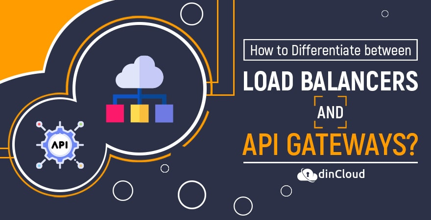 How to Differentiate between Load Balancers and API Gateways?