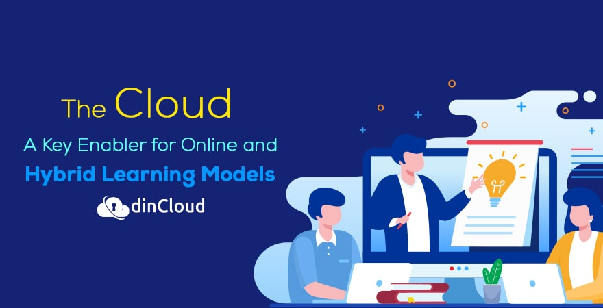 The Cloud – A Key Enabler for Online and Hybrid Learning Models