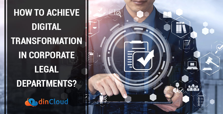 How to Achieve Digital Transformation in Corporate Legal Departments?